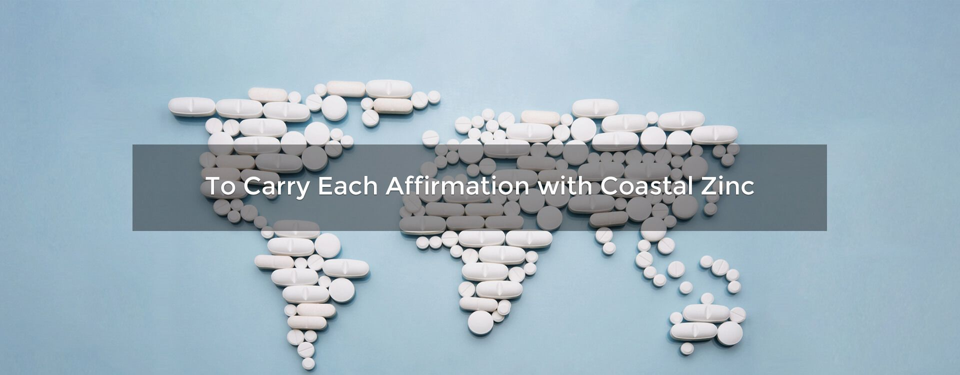 To Carry Each Affirmation with Coastal Zinc